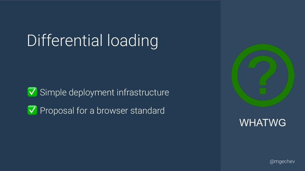 @yourtwitter @mgechev Differential loading ✅ Si...
