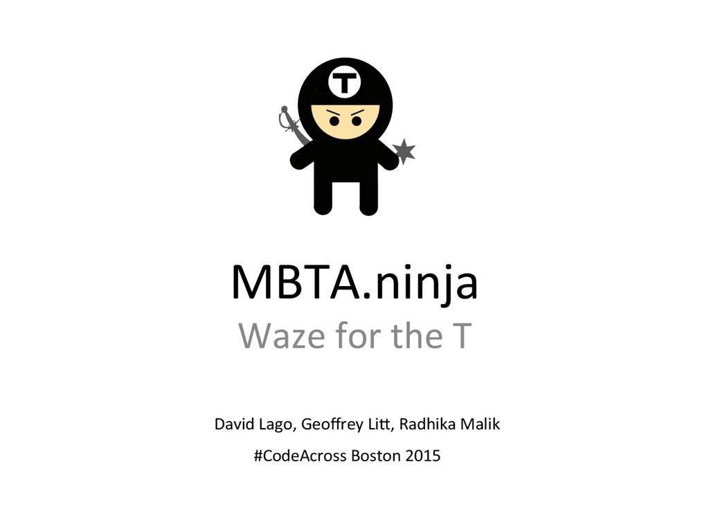 MBTA.ninja  Waze for the T  Davi...
