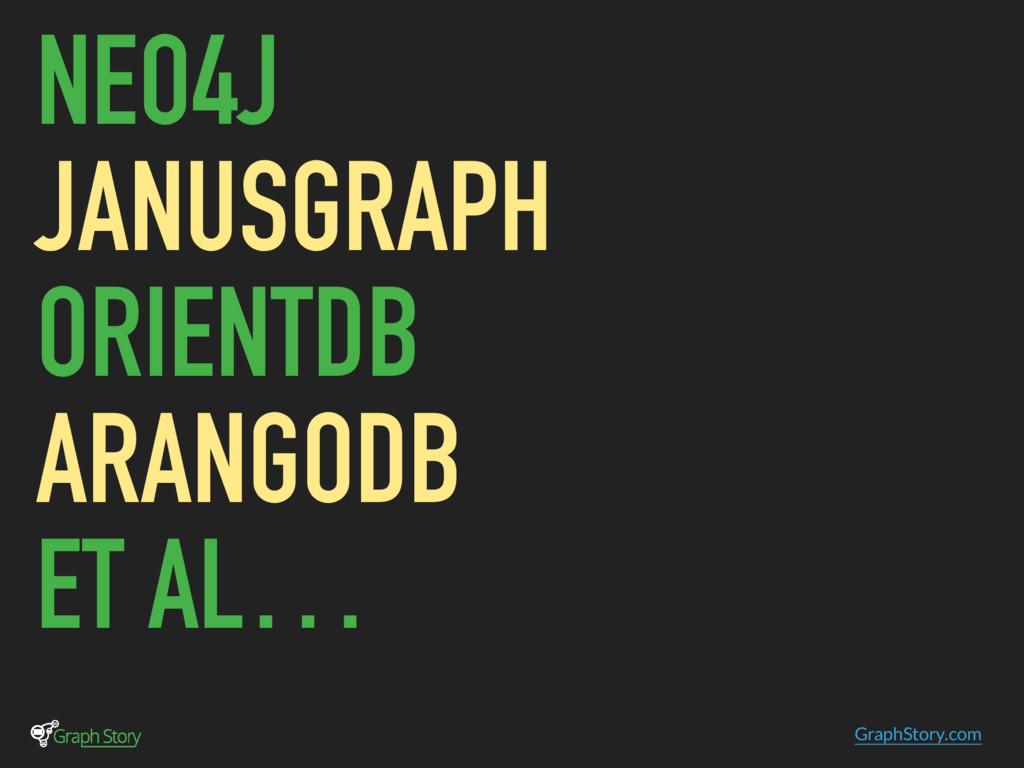 GraphStory.com NEO4J JANUSGRAPH ORIENTDB ARANGO...