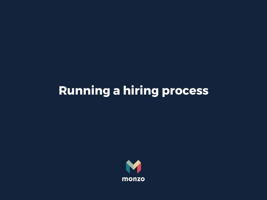 Running a hiring process