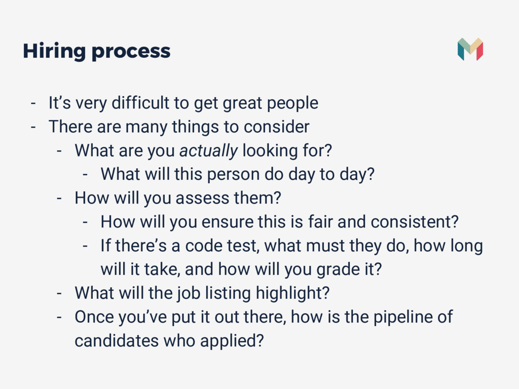 Hiring process - It's very difficult to get gre...
