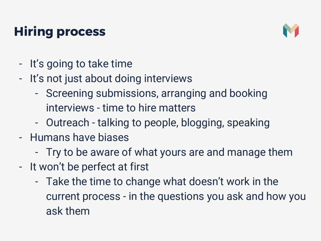 Hiring process - It's going to take time - It's...