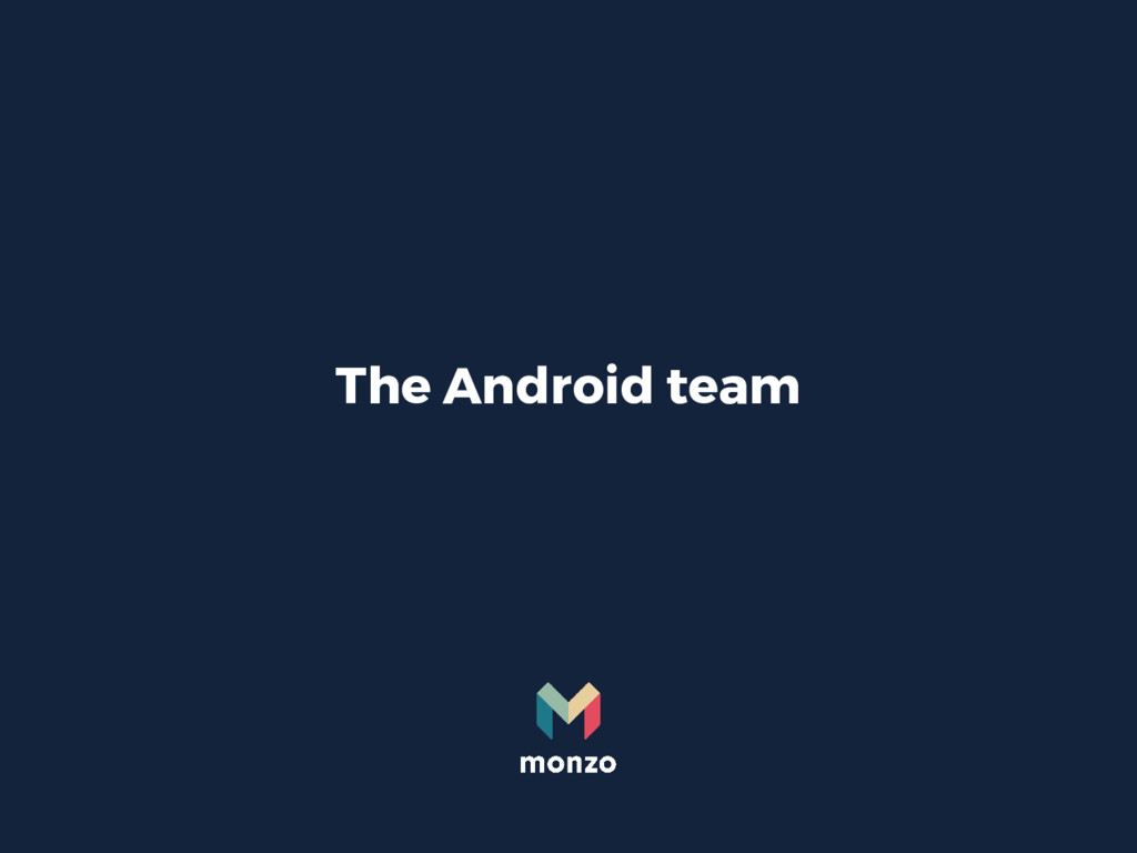 The Android team