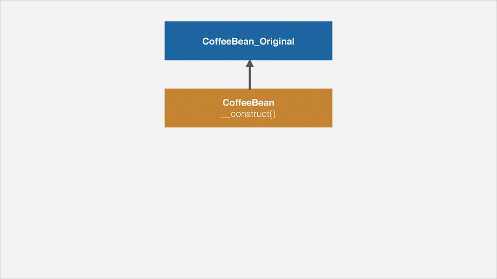 CoffeeBean_Original CoffeeBean __construct()