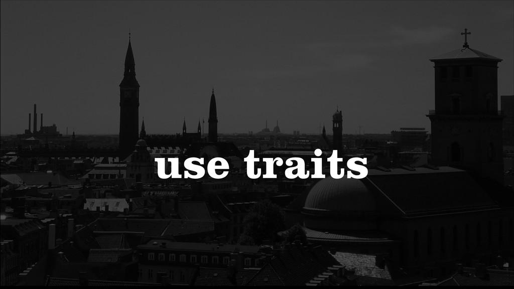 use traits