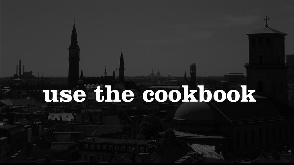 use the cookbook