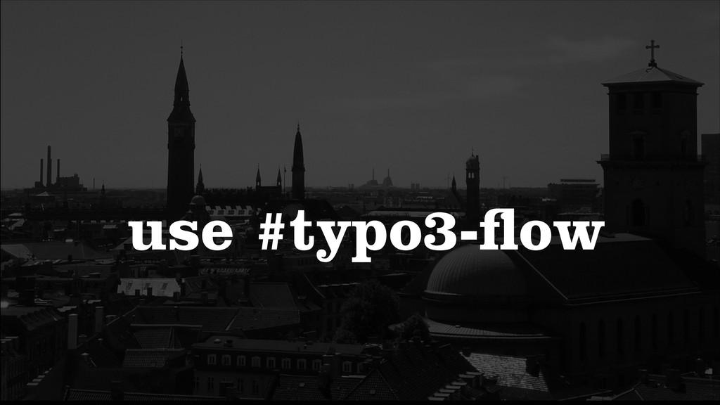 use #typo3-flow
