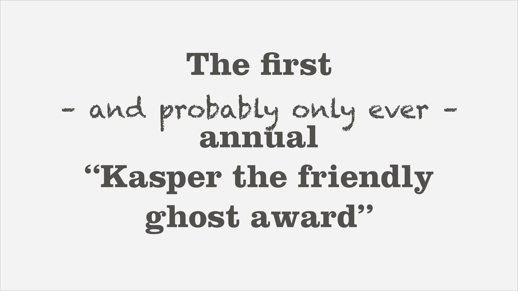 """The first – and probably only ever – annual """"Kas..."""