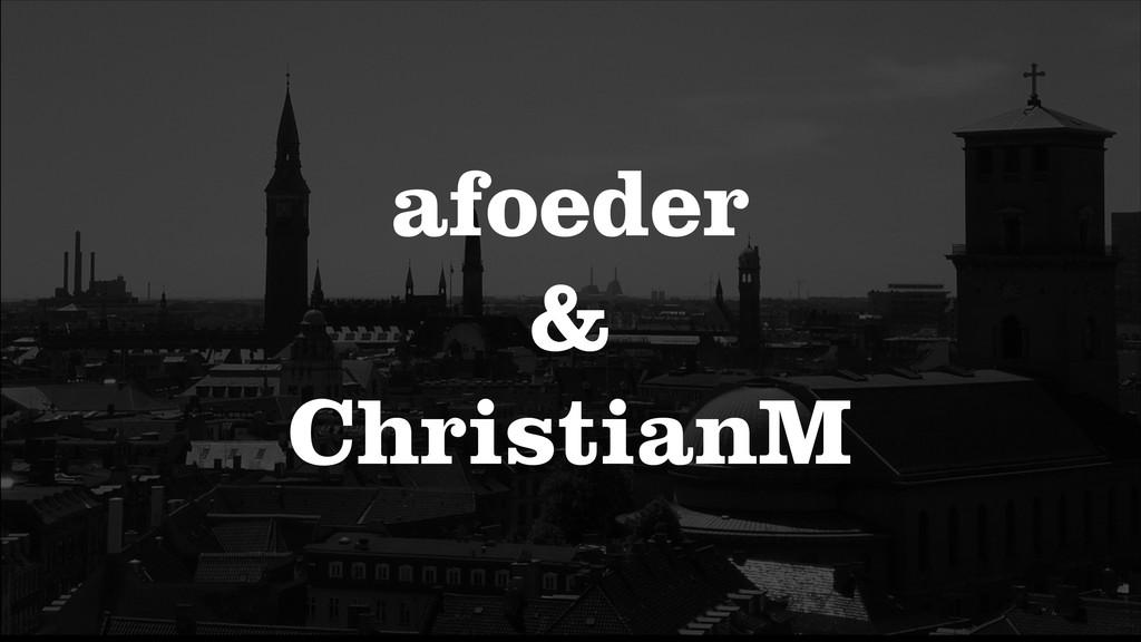 afoeder & ChristianM