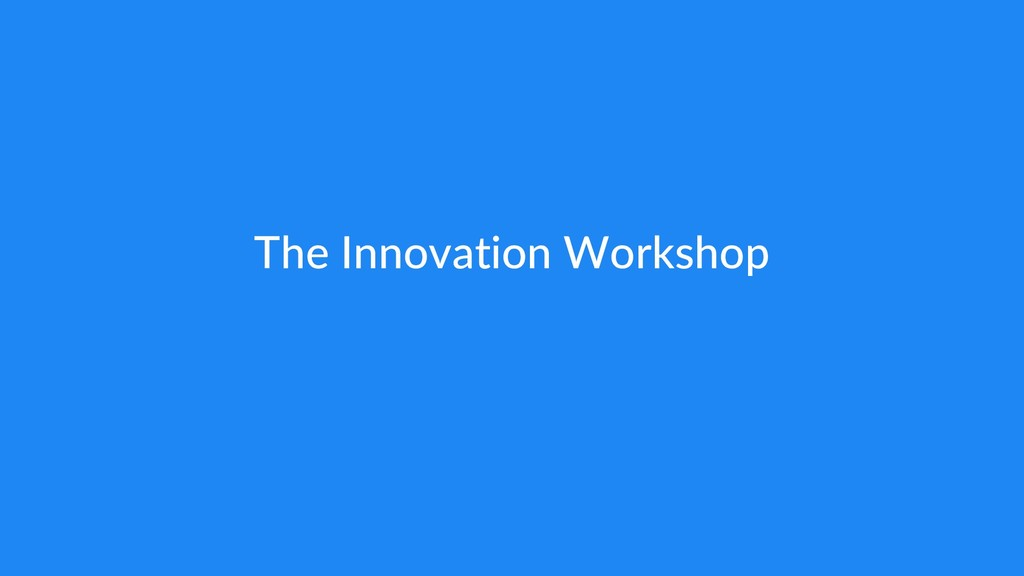 The Innovation Workshop