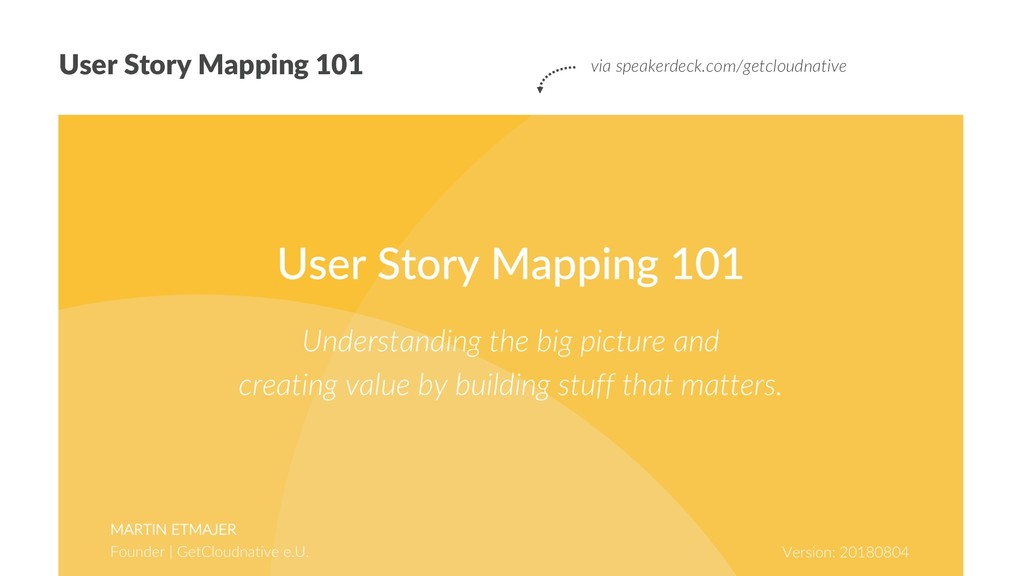 User Story Mapping 101 via speakerdeck.com/getc...