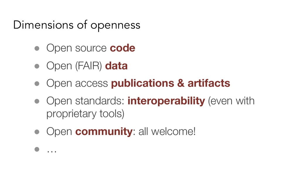 Dimensions of openness ● Open source code ● Ope...