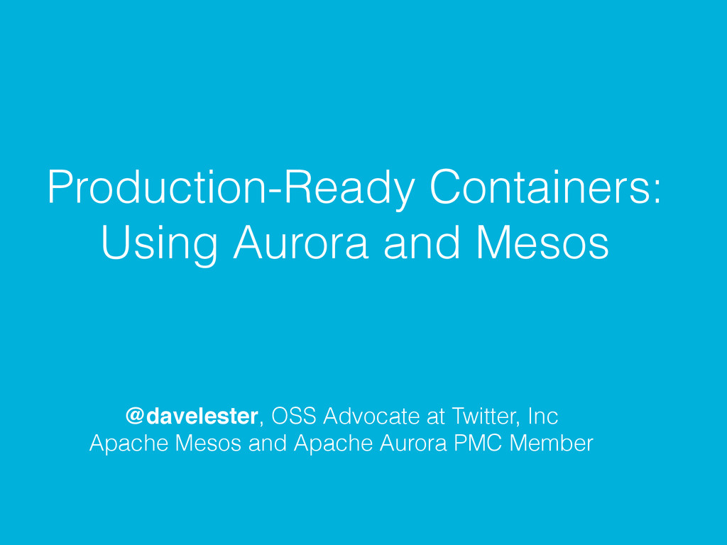 Production-Ready Containers: Using Aurora and M...