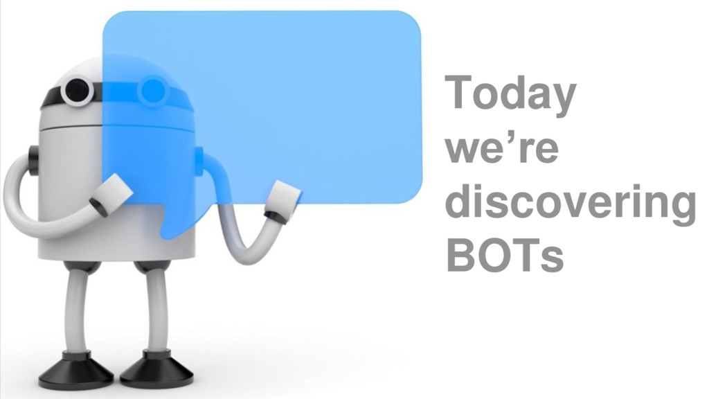 Today we're discovering BOTs