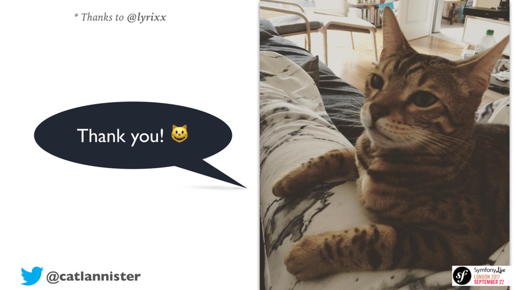 @catlannister Thank you!  * Thanks to @lyrixx