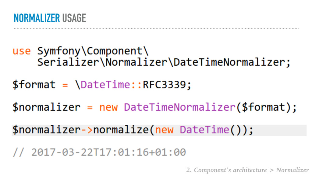 NORMALIZER USAGE 2. Component's architecture > ...