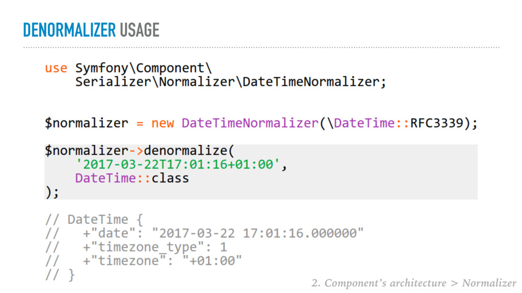 DENORMALIZER USAGE 2. Component's architecture ...