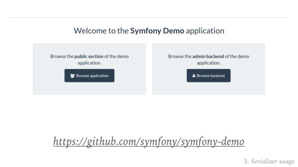 https://github.com/symfony/symfony-demo 3. Seri...