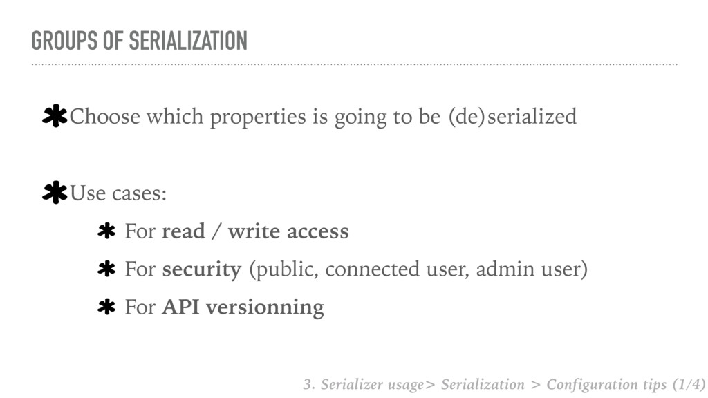 GROUPS OF SERIALIZATION Choose which properties...