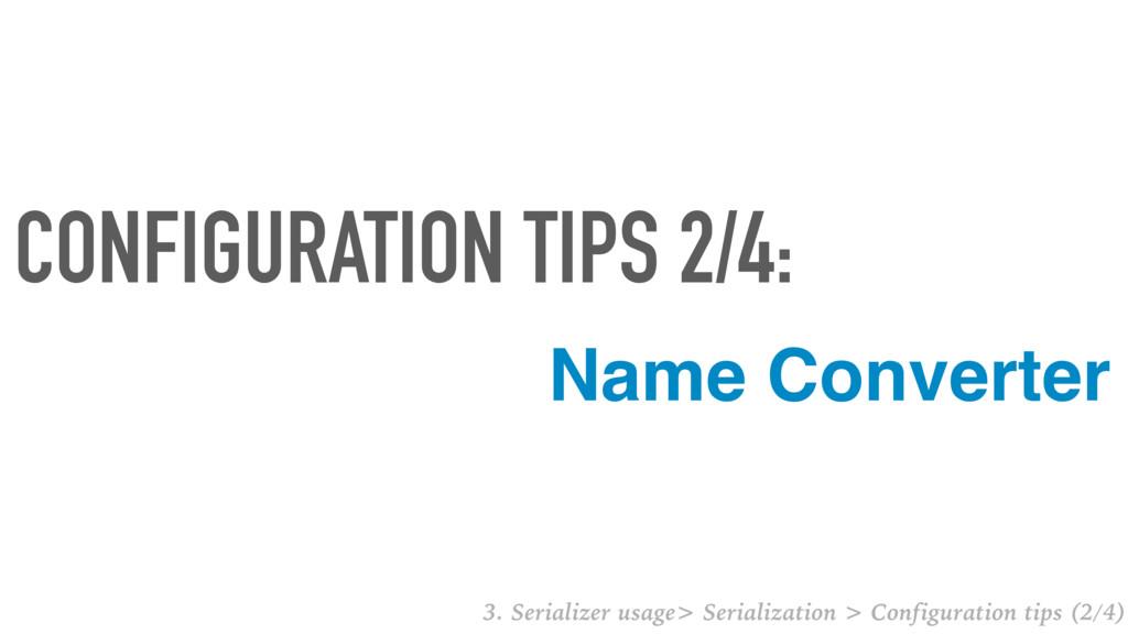 Name Converter CONFIGURATION TIPS 2/4: 3. Seria...