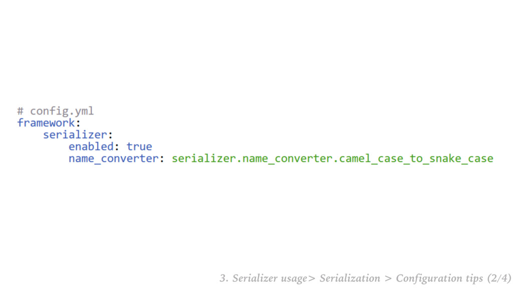 3. Serializer usage> Serialization > Configurat...