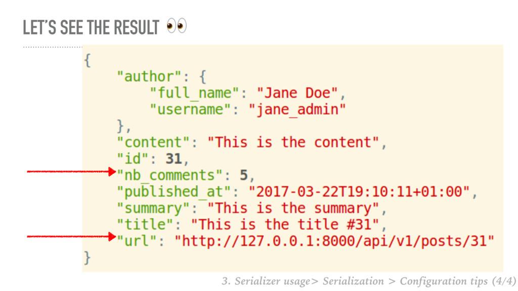 LET'S SEE THE RESULT  3. Serializer usage> Seri...
