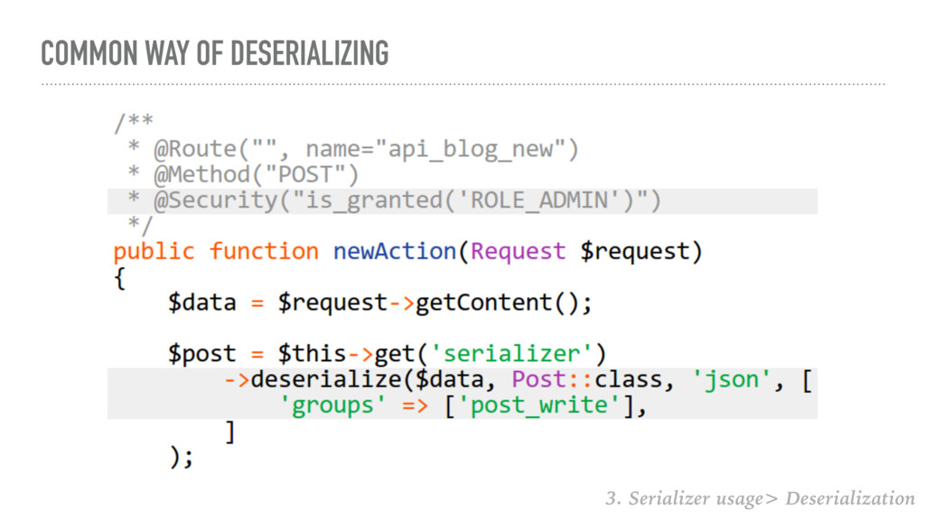 COMMON WAY OF DESERIALIZING 3. Serializer usage...