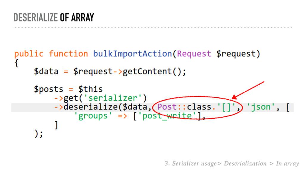 DESERIALIZE OF ARRAY 3. Serializer usage> Deser...