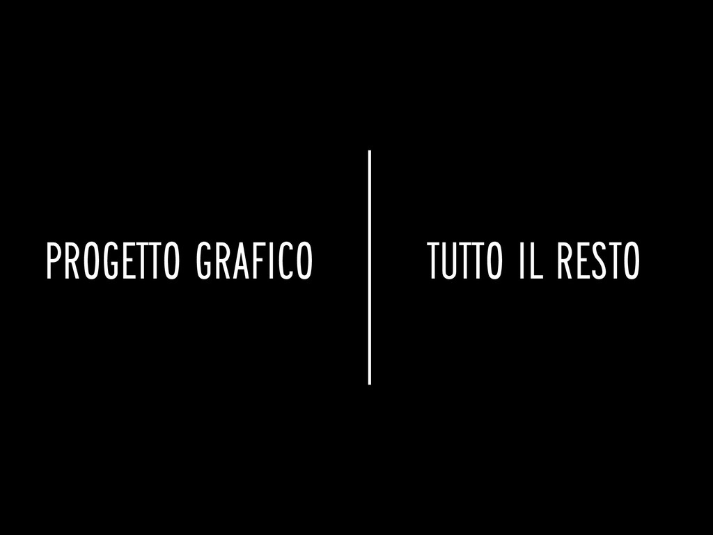 PROGETTO GRAFICO TUTTO IL RESTO