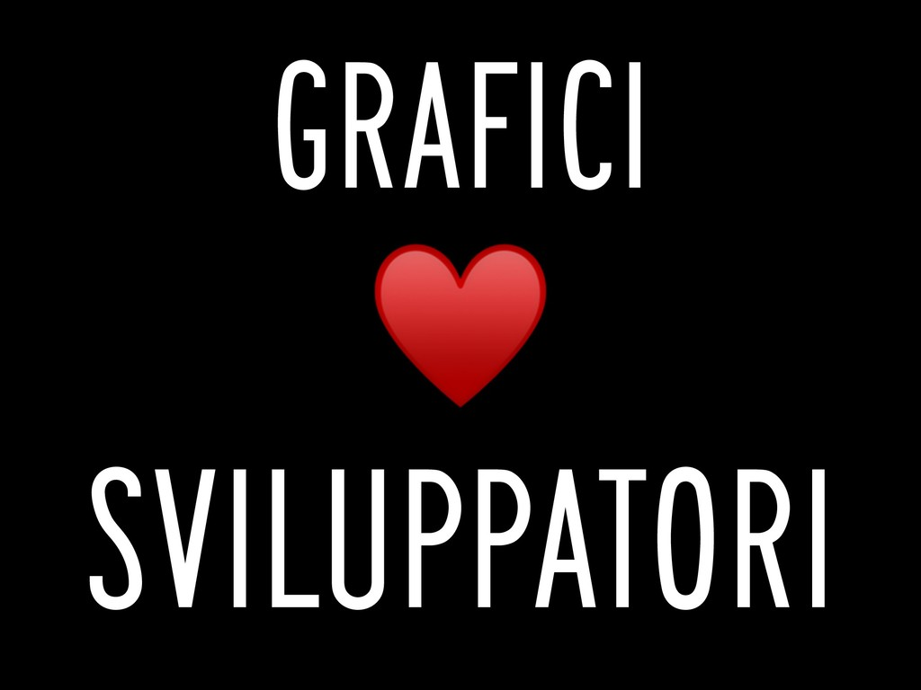 ♥ GRAFICI SVILUPPATORI
