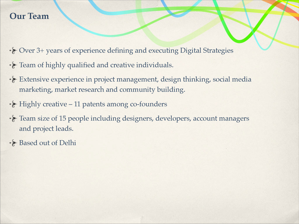 Our Team Over 3+ years of experience defining an...