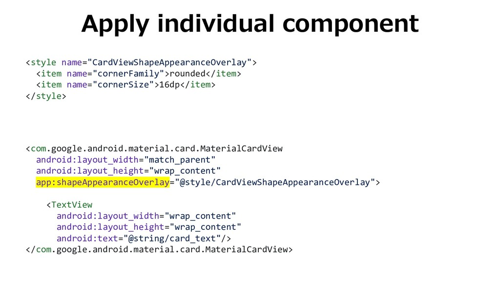 """Apply individual component <style name=""""CardVie..."""