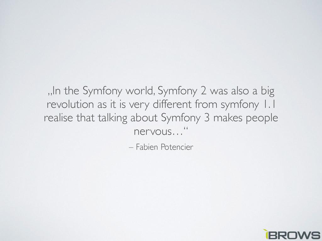 """– Fabien Potencier """"In the Symfony world, Symfo..."""