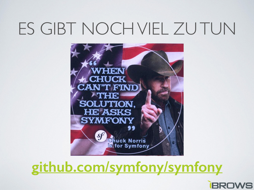 ES GIBT NOCH VIEL ZU TUN github.com/symfony/sym...