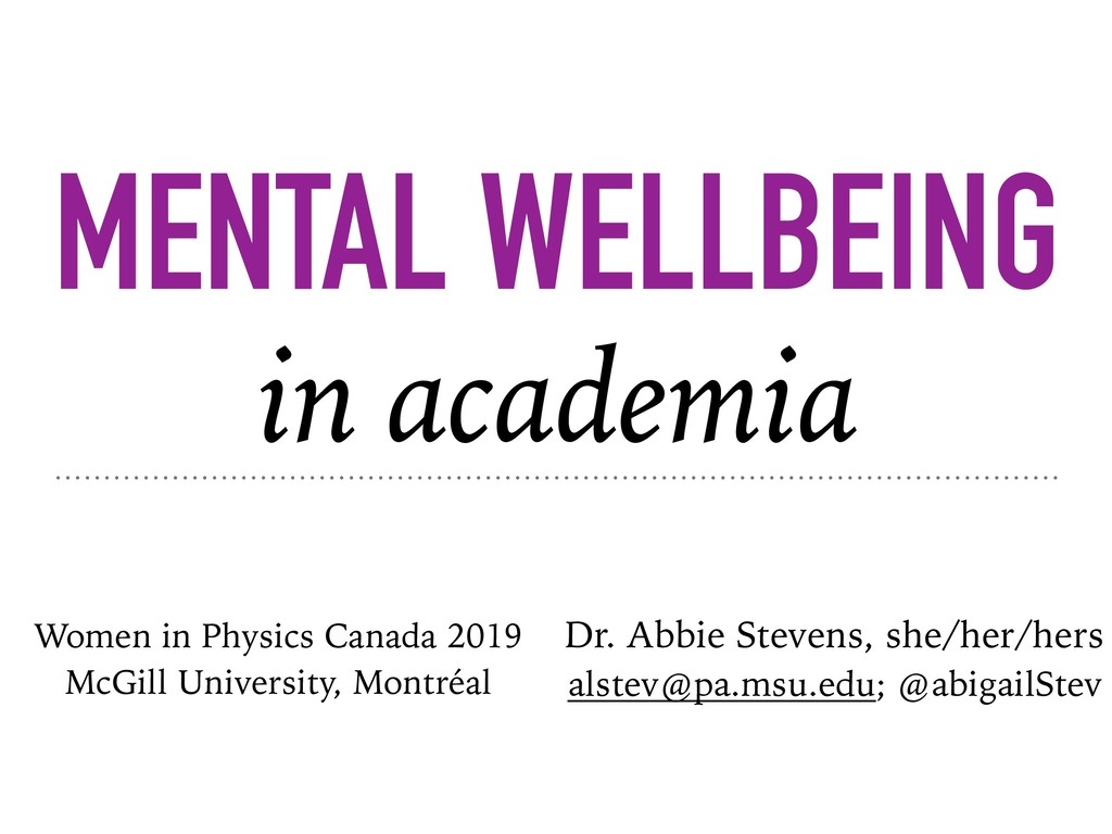 MENTAL WELLBEING in academia Women in Physics C...