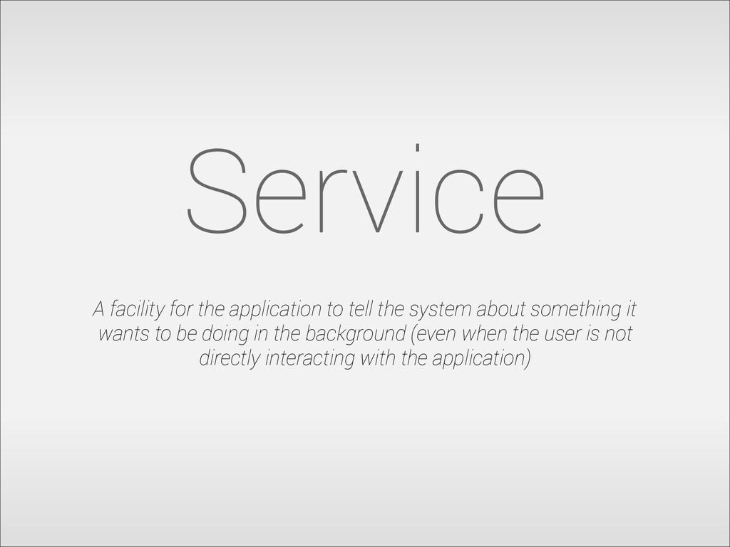 Service A facility for the application to tell ...