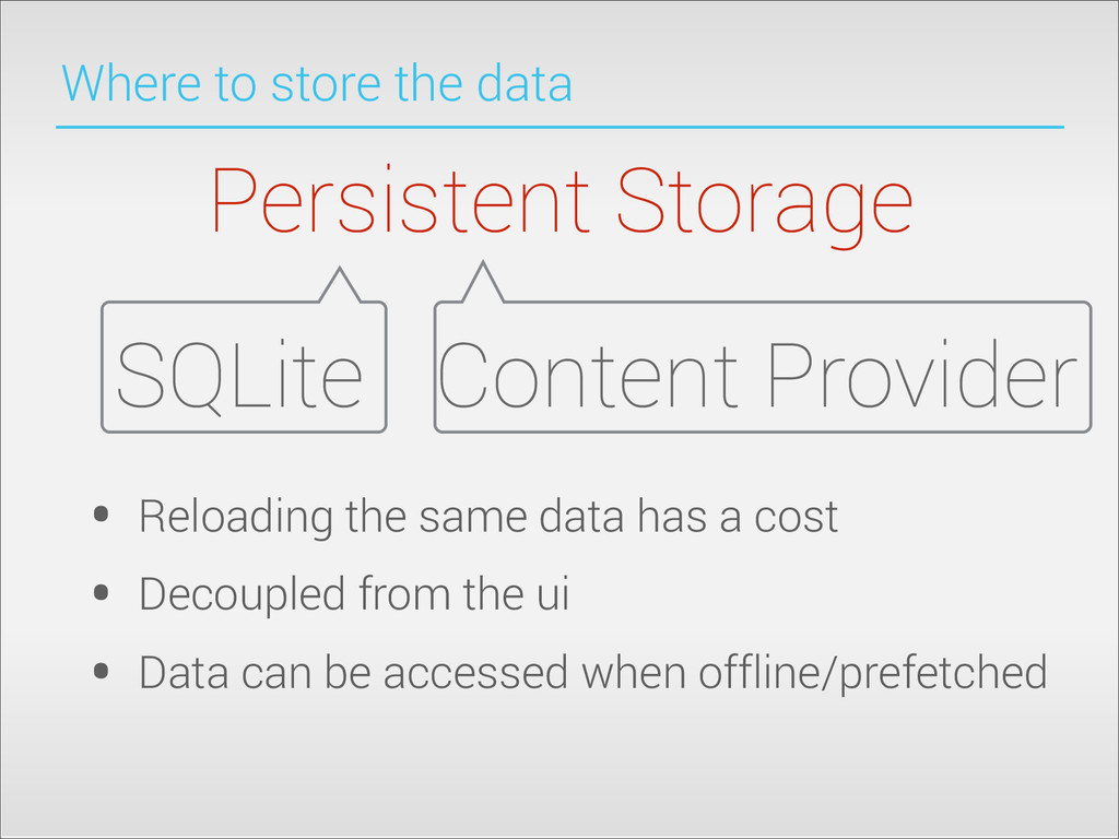 Where to store the data • Reloading the same da...