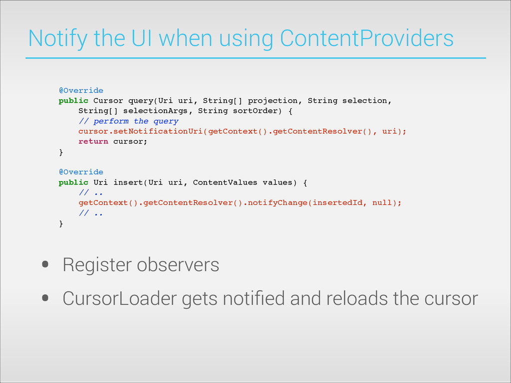 Notify the UI when using ContentProviders • Reg...