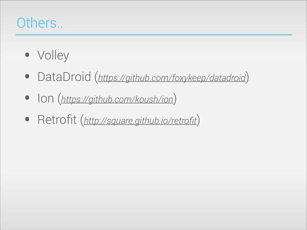 Others.. • Volley • DataDroid (https://github.c...