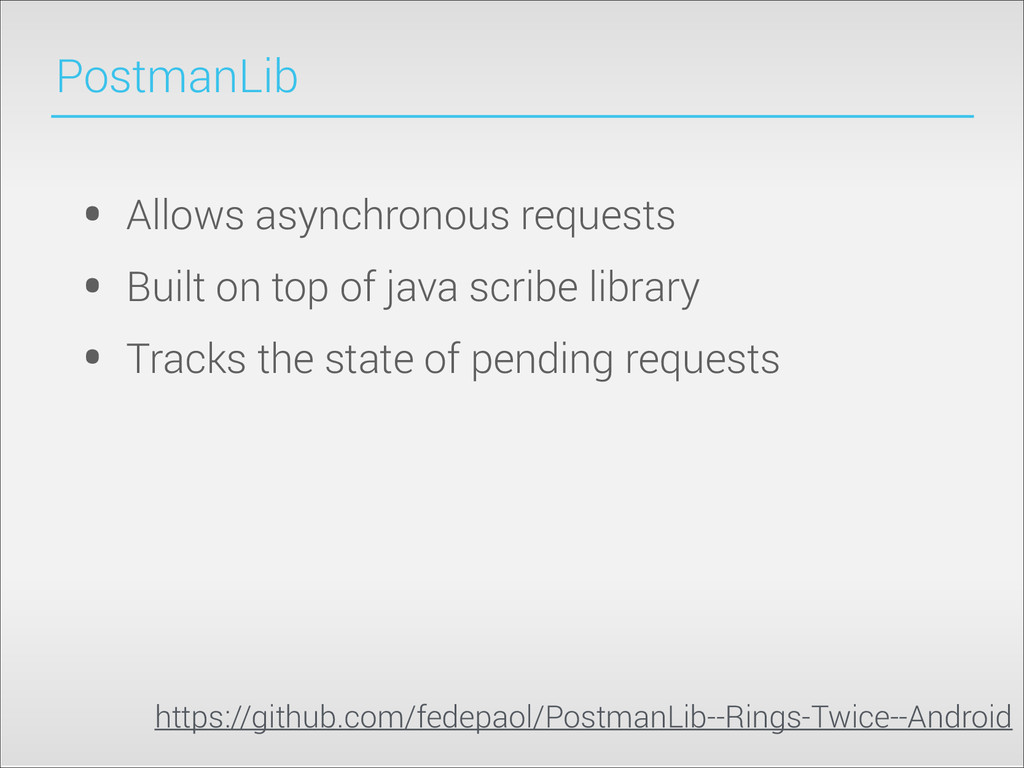 PostmanLib • Allows asynchronous requests • Bui...