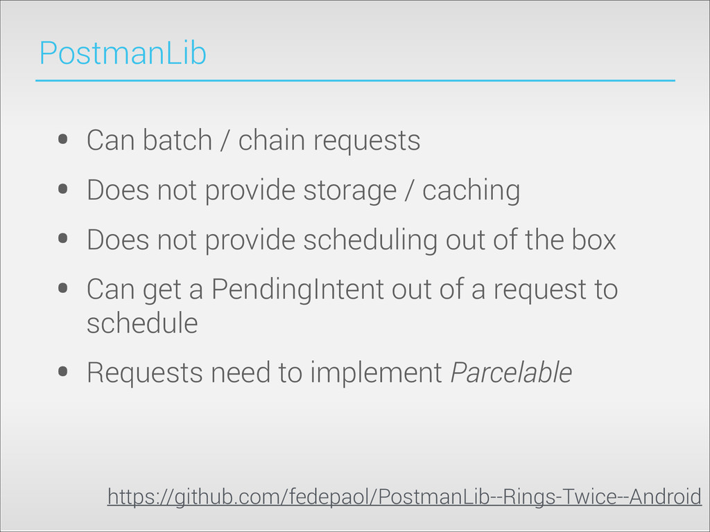 PostmanLib • Can batch / chain requests • Does ...