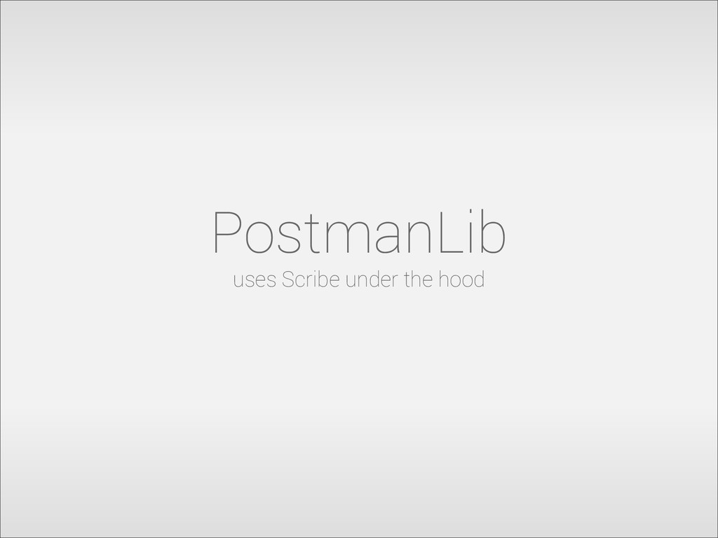 PostmanLib uses Scribe under the hood