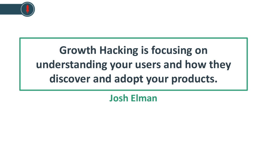 Growth Hacking is focusing on understanding you...