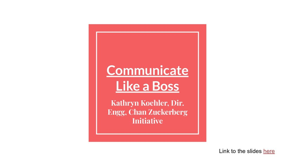 Communicate Like a Boss Kathryn Koehler, Dir. E...