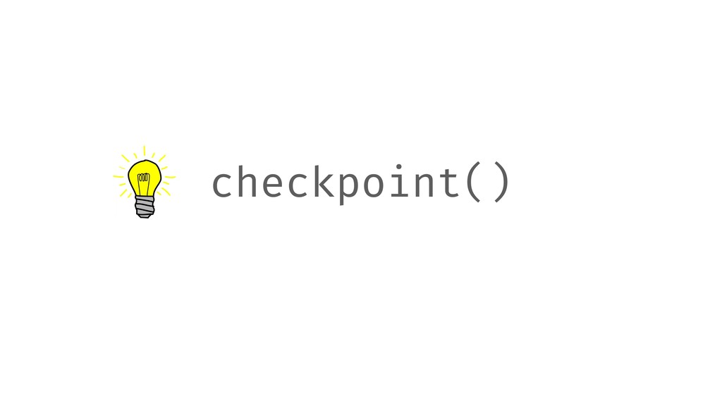 checkpoint()