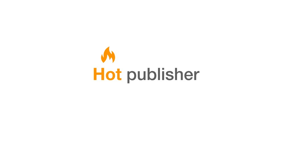 Hot publisher