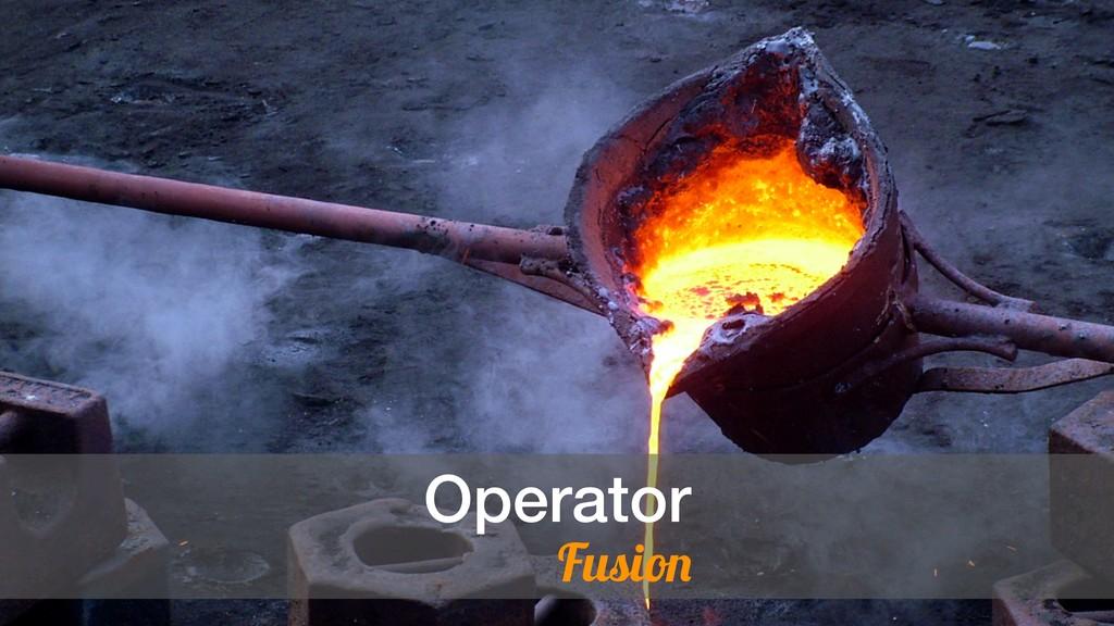 Operator Fusion