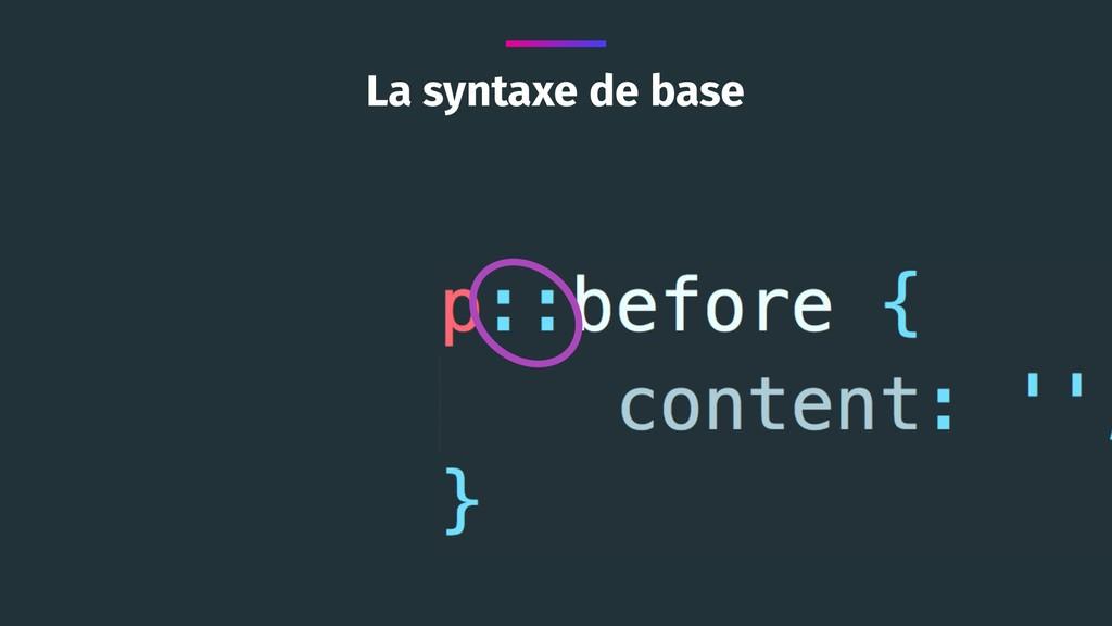La syntaxe de base