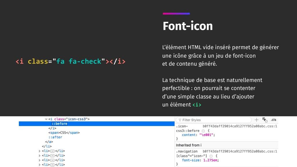 Font-icon L'élément HTML vide inséré permet de ...