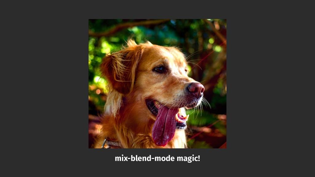 mix-blend-mode magic!